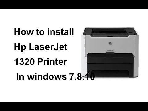 How To Install Hp LaserJet 1320 Printer  In Windows 7.8.10
