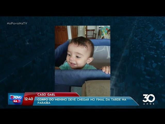 Caso Gael: corpo do menino deve chegar no final da tarde na Paraíba- O Povo na TV