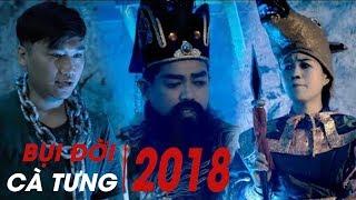 Tuyển Tập Hài Cà Tưng 2018 - Duy Phước, Thanh Tân, Xuân Nghị, Lâm Vỹ Dạ | Bụi Đời Cà Tưng 2018