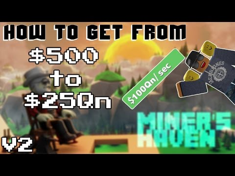 Miners Haven: How to get from $500 - 25Qn  v2 (Full first life reborn tutorial)
