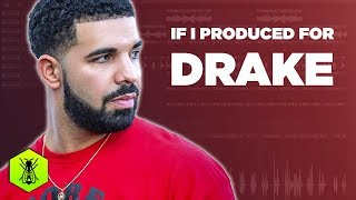 If I Produced for Drake