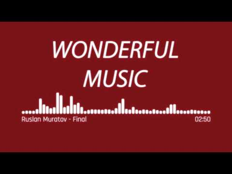 Wonderful Music - Ruslan Muratov - Final