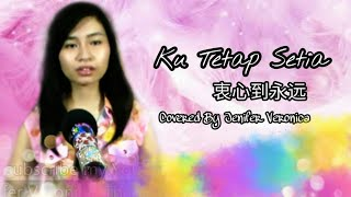 Ku Tetap Setia COVER 忠心到永远 - Lagu Rohani Mandarin Indonesia  Jenifer Veronica