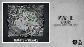 Watch Mswhite Walnut i Want To Come Back video