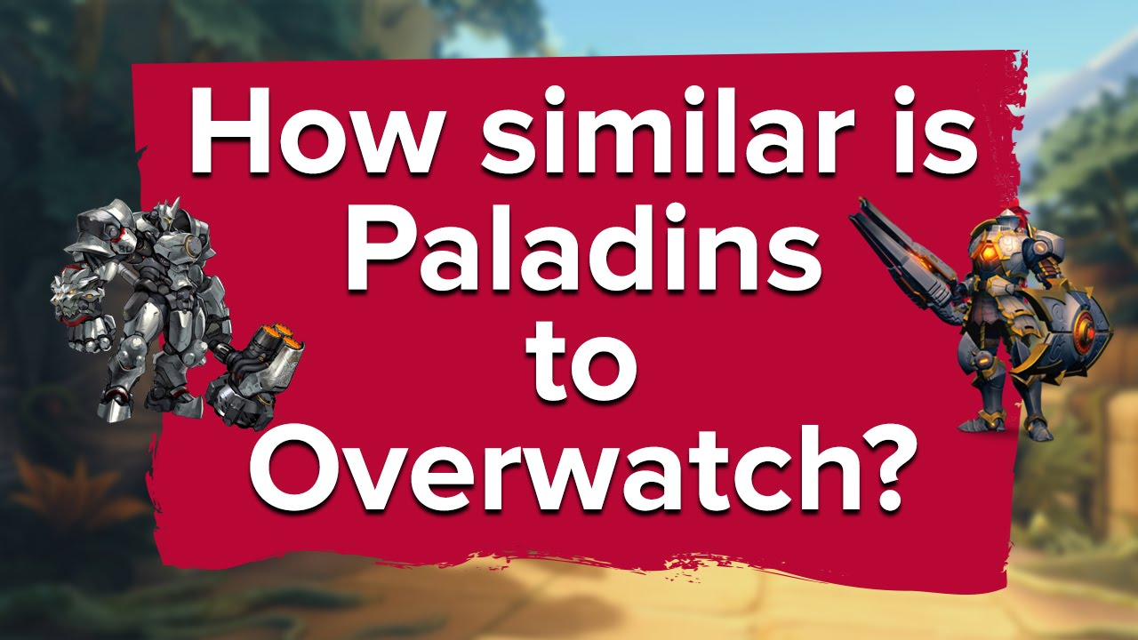 How similar is Paladins to Overwatch? • Eurogamer net