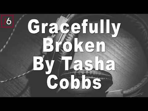 Tasha Cobbs Leonard | Gracefully Broken...