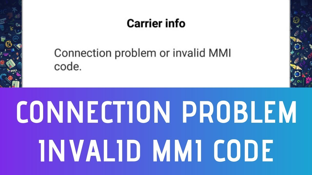 How To Fix Connection Problem or Invalid MMI Code In Android