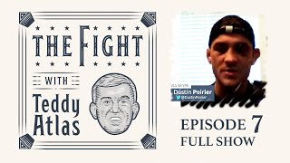guest dustin poirier ufc lightweight champion the fight with teddy atlas episode 7