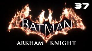 Batman: Arkham Knight - Прохождение pt37 (Битва с Загадочником, 100% концовка)