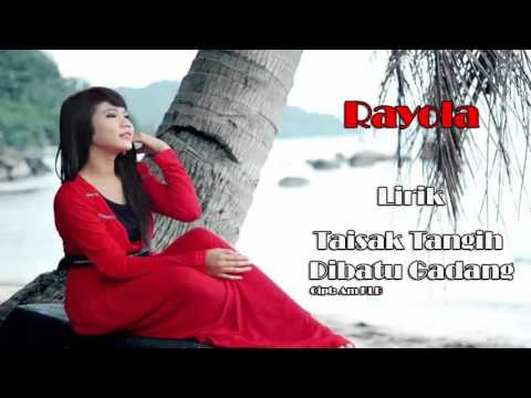 Rayola - Taisak Tagih Dibatu Gadang (Lirik)
