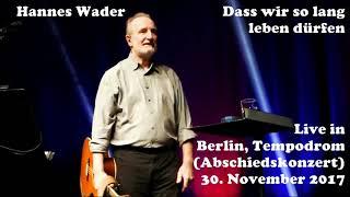 Hannes Wader - (UNGESCHNITTEN/ nicht auf CD) - Verabschiedung + Dass wir so lang leben dürfen
