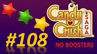 Candy Crush Saga! level 108 - 3 stars - no boosters