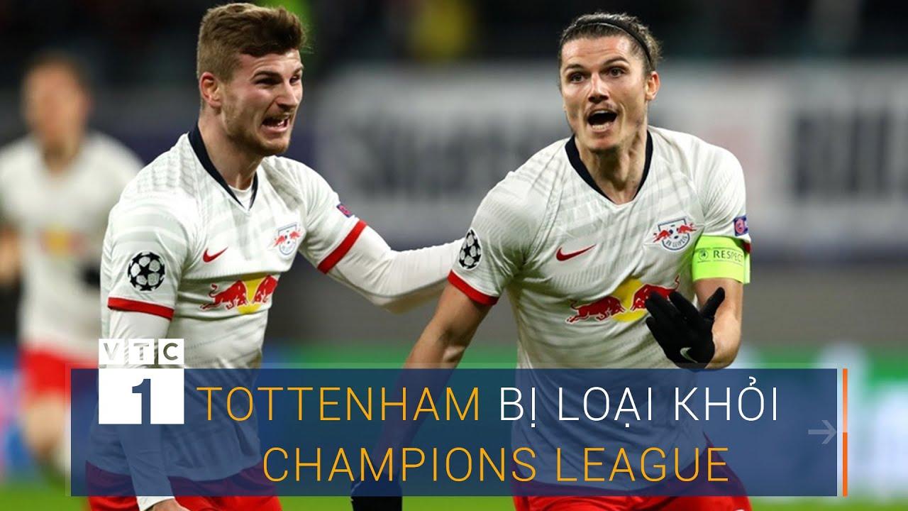 Thua sốc RB Leipzig, Tottenham bị loại khỏi Champions League | VTC1