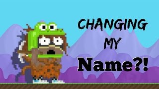 Growtopia | CHANGING MY NAME!!!!!!
