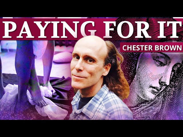 Paying For It: Chester Brown on Life as a John and Prostitution in the Bible - Ep. XXXVI