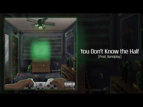 Starlito - You Don't Know the Half (Prod. Bandplay)