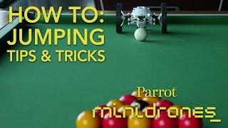 Parrot Minidrones - Jumping - Tutorial #3: Tips & Tricks