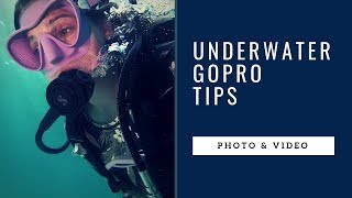 Underwater GOPRO TIPS For SCUBA Divers 2019