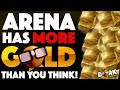 Arena Gets You More Gold Than You Think!