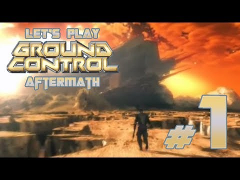 Let's Play Ground Control: Aftermath Mod Ep. 1