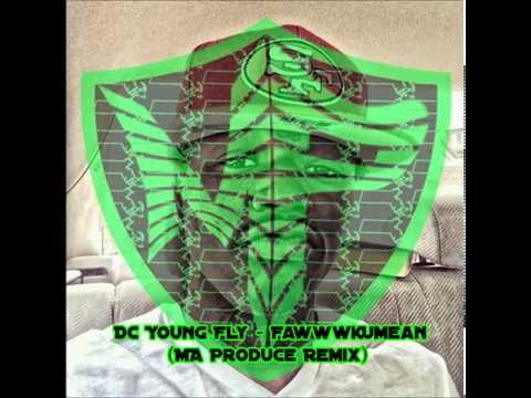 DC Young Fly - FawwwkUMean (MA Produce Remix)
