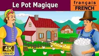 Le Pot Magique - histoire pour s'endormir - contes de fées en français - 4K UHD - French Fairy Tales