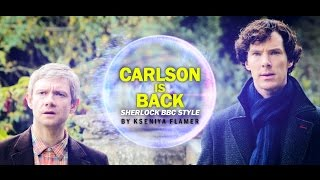 Carlson is back! ● Sherlock BBC Style [ENG SUB]
