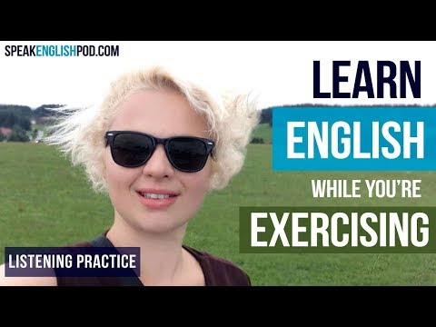 #018 The Benefits of Listening  to English while Exercising Walking Work Out