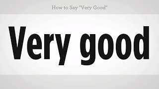 "How to Say ""Very Good""   Mandarin Chinese"