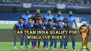 How Can India Qualify for FIFA WORLD Cup 2022 ? Must Watch