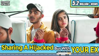 Sharing Hijacked Bus with your Ex || Swagger Sharma