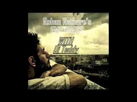 Rohan Rathore  Emptiness Remix  Dj Teddy Ft Dj Chetas