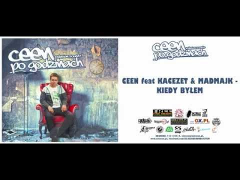 CEEN feat. KACEZET & MADMAJK - Kiedy byłem