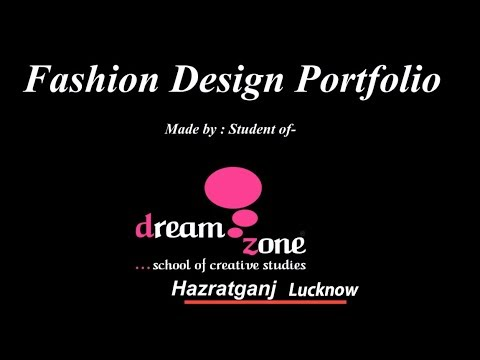 Fashion Design Portfolio Made By Students Of Dream Zone Lucknow Youtube