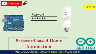 38 Home Automation with Password System using Arduino