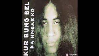 Kurbungbel - Ka Hngak Ko (Full Album)