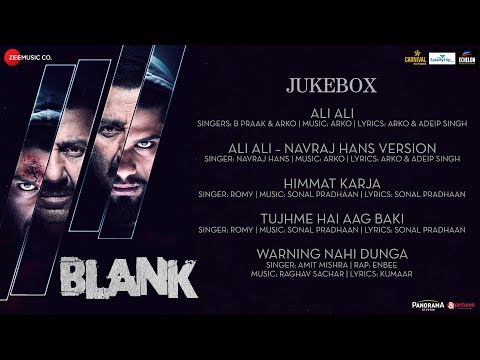 Blank Full Movie Audio Jukebox  Sunny Deol, Karan Kapadia,  Ishita Dutta  Arko , Sonal , Raghav