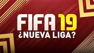¿NUEVA LIGA EN FIFA 19?