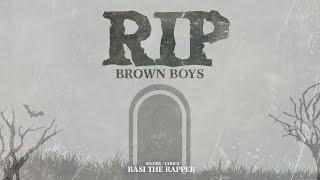 Basi The Rapper - RIP Brown Boys (Brown Boys Diss)