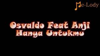 Gambar cover Osvaldo Nugroho Feat Anji - Hanya Untukmu (Lagu Karaoke Lirik Tanpa Vokal) by Me-Lody App
