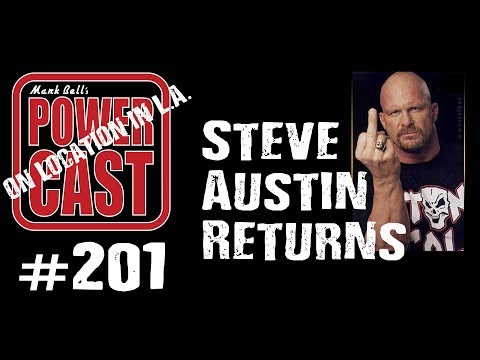 Steve Austin Returns! | Mark Bell's PowerCast #201