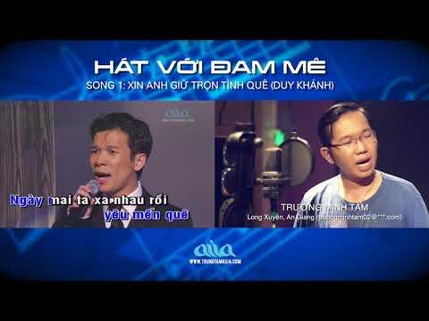 HÁT VỚI ĐAM MÊ | Song 001: Xin Anh Giữ Trọn Tình Quê (Duy Khánh)