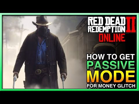 Red Dead Redemption 2 Online Passive Mode Glitch - HOW TO DO RED DEAD ONLINE MONEY GLITCH