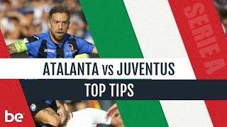Serie A Predictions | Atalanta Vs Juventus Top Betting Tips