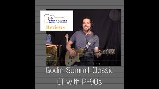 Godin Summit Classic CT with Seymour Duncan P90s Review by Danny Hauger