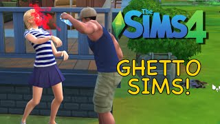 GHETTO SIMS! [THE SIMS 4] [GAMEPLAY]