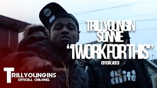 Trill Youngins (Sonnie)  - I WORK FOR THIS  |Dir @YOUNG_KEZ  [Prod. Link+Up]
