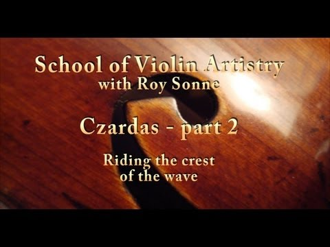 Czardas Masterclass with Roy Sonne - part 2, from the School of Violin Artistry