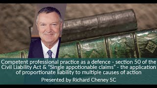 Competent professional practice as a defence & Single apportionable claims