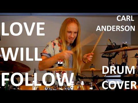 Love Will Follow drum cover FULL HD Studio - Carl Anderson- Bjorn Mendizabal